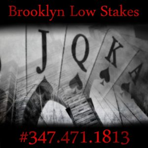 Brooklyn Low Stake #347.471.1813