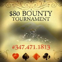$80 Bounty Tournament #347.471.1813