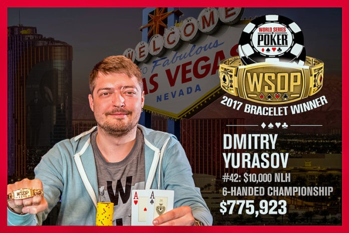 Dmitry Yurasov Wins 2017 World Series of Poker $10,000 Six-Max No-Limit Hold'em Championship